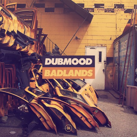 Dubmood &#8211; Badlands EP