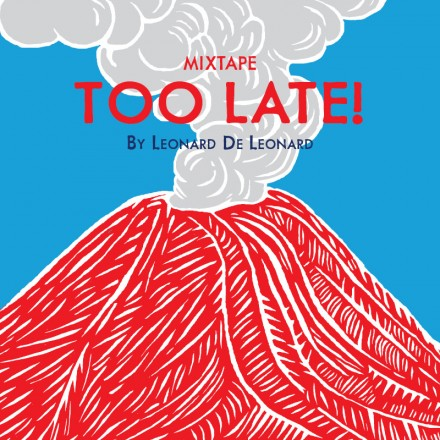 Too Late Mixtape – Léonard De Léonard