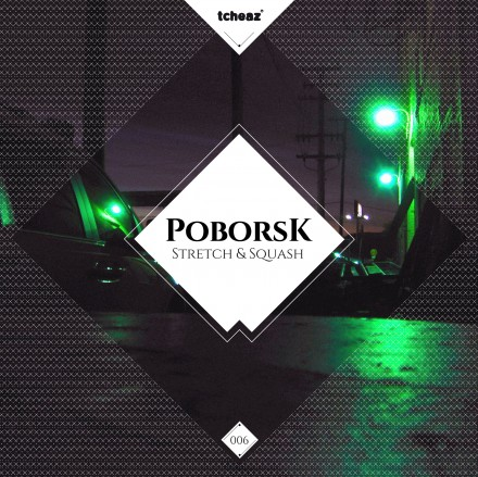 Poborsk – Stretch & Squash EP TEASER