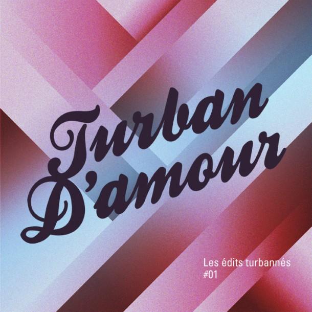 Turban d'Amour – Les edits turbannés #1