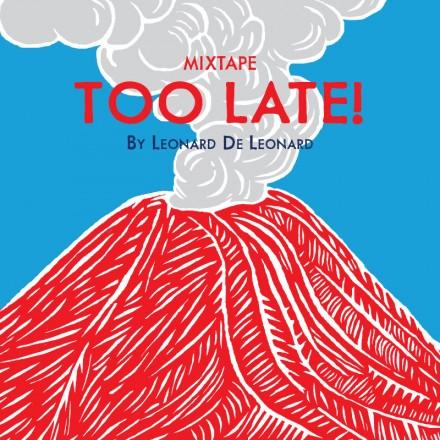 Too Late Mixtape – Léonard De Léonard