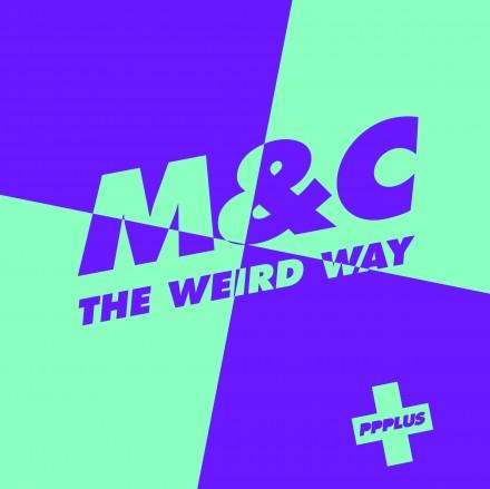 M&C – The Weird Way